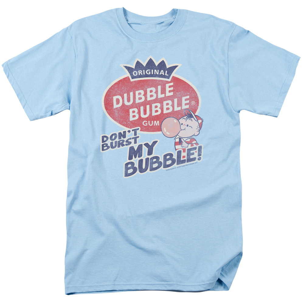 Don't Burst My Dubble Bubble T-Shirt