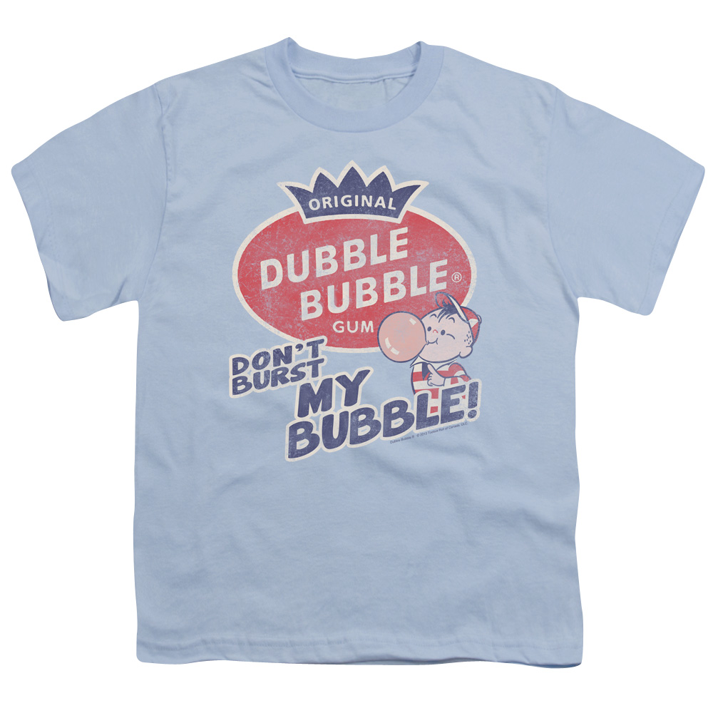 Don't Burst My Dubble Bubble Kids T-Shirt