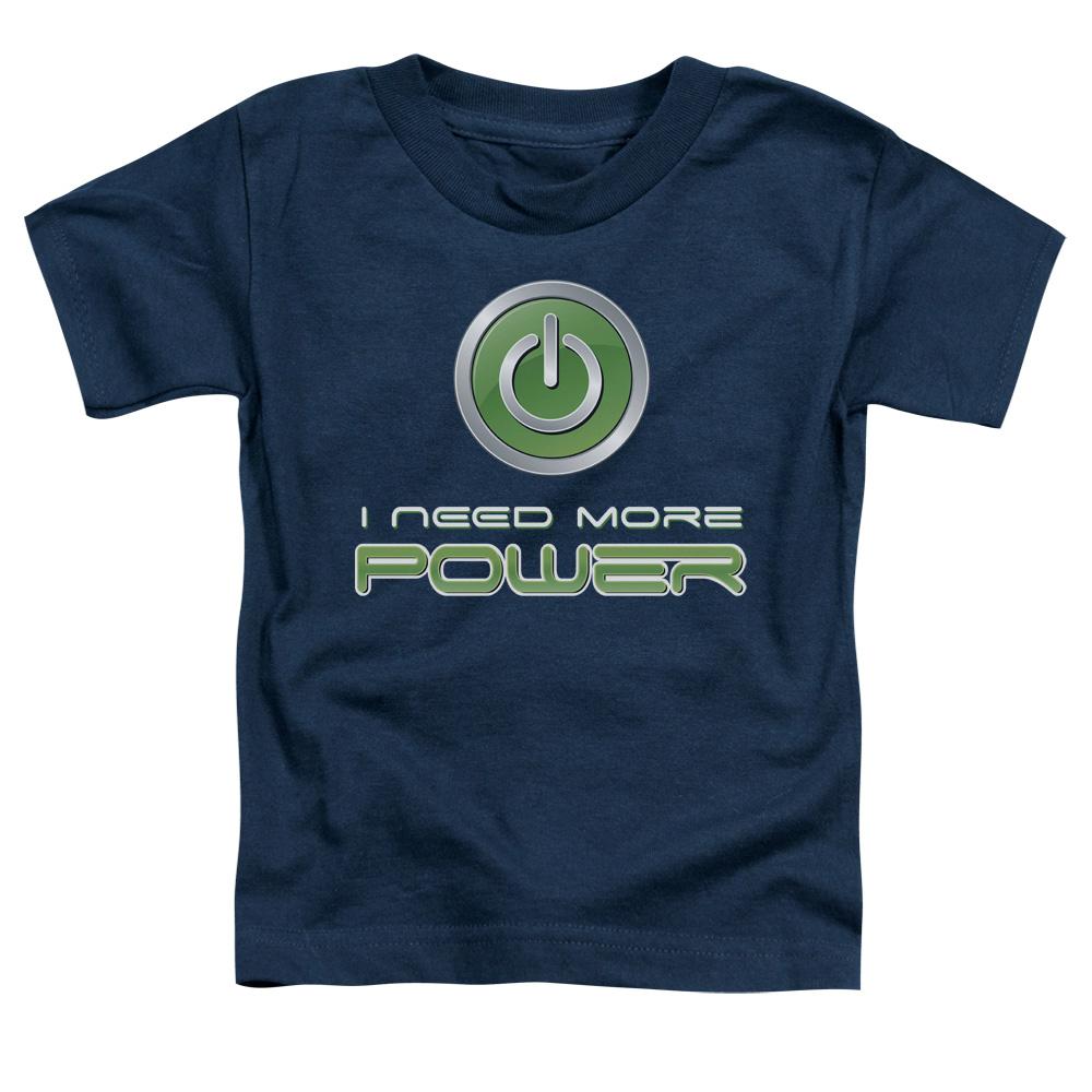 I Need More Power - Gamer Toddler T-Shirt