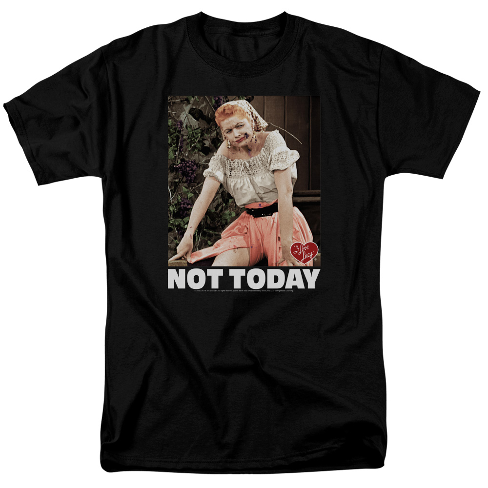 I Love Lucy Not Today T-Shirt
