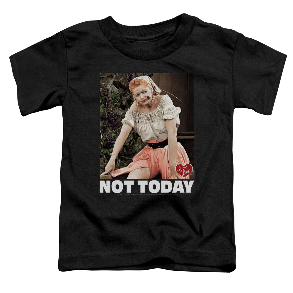I Love Lucy Not Today Toddler T-Shirt