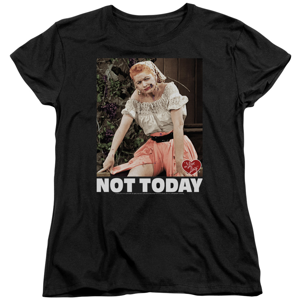 I Love Lucy Not Today Women's T-Shirt