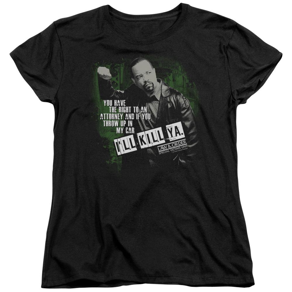 Law & Order: Special Victims Unit I'll Kill Ya Women's T-Shirt