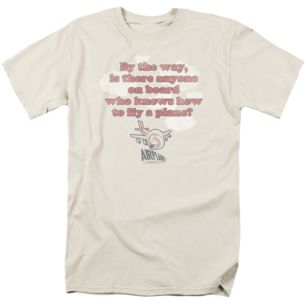 Airplane Is there anyone on board who knows how to Fly? T-Shirt