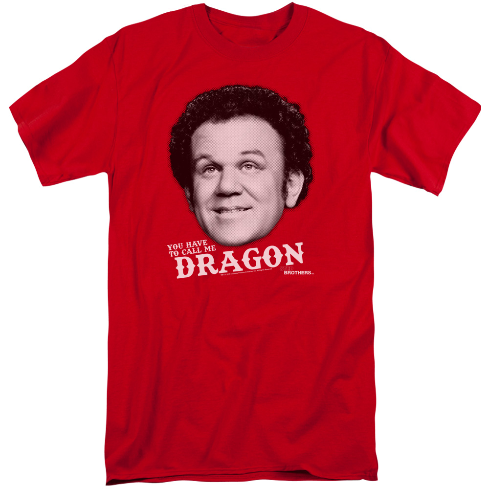 Step Brothers Movie Quote You Have To Call Me DRAGON Tall T-Shirt
