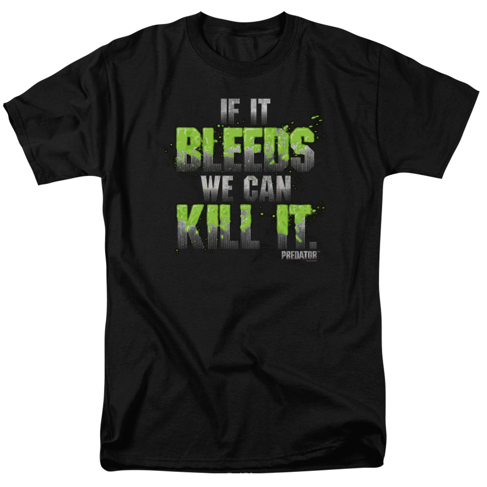 Predator If It Bleeds We Can Kill It T-Shirt