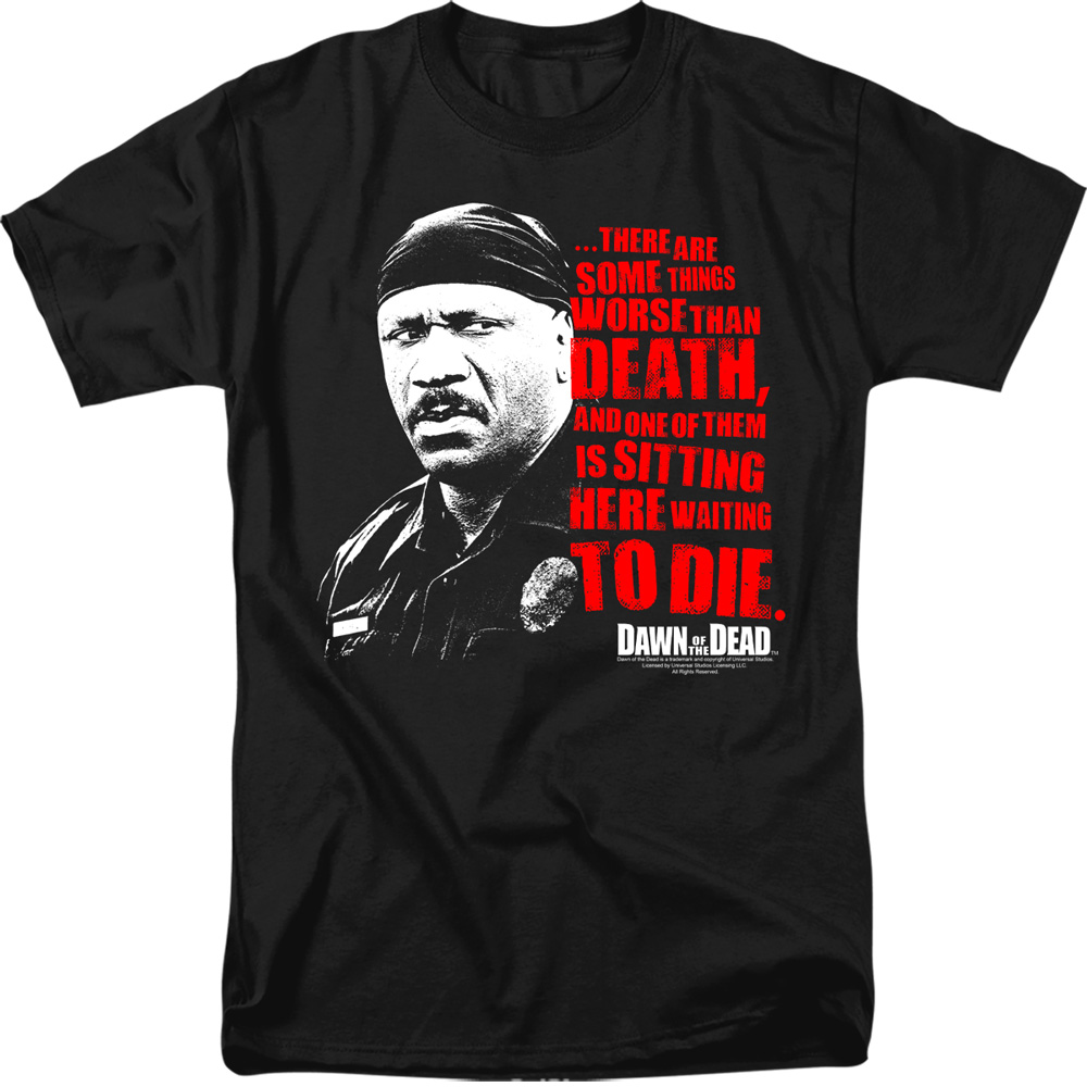 Dawn of the Dead Somethings Worse than Death T-Shirt